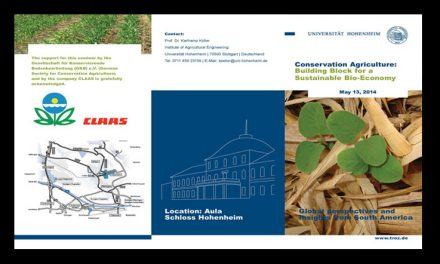 "Conference on ""Conservation Agriculture: Building Block for a Sustainable Bio-Economy – Global Perspectives and Insights from South America"" on May 13, 2014 at the University Hohenheim, Germany"