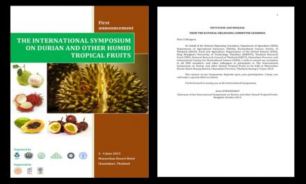 International  Symposium on  Durian and other  Humid  Tropical  Fruits  on 2-4 June 2015 at Chantaburi, Thailand.