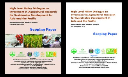 High Level Policy Dialogue on Investment in Agricultural Research for Sustainable Development in Asia and the Pacific, 8-9 December 2015 – Scoping Paper