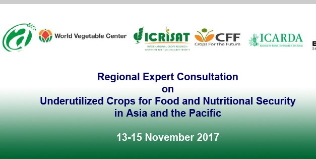 Regional Expert Consultation on Underutilized Crops for Food and Nutritional Security in Asia and the Pacific November 13-15, 2017, Bangkok