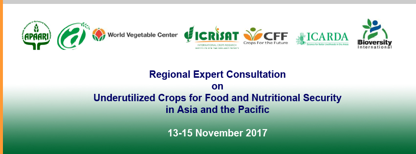Regional Expert Consultation on Underutilized Crops for Food and Nutritional Security in Asia and the Pacific, 13-15 November  2017, Bangkok