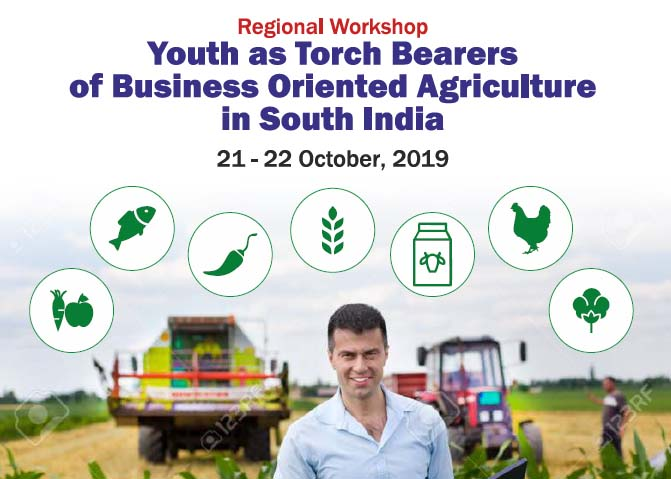Regional Workshop: Youth as Torch Bearers of Business Oriented Agriculture in South India