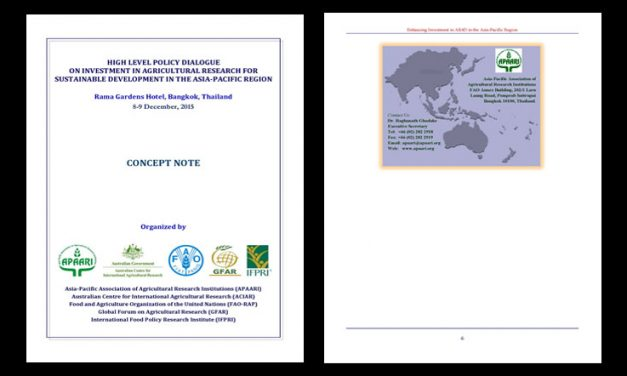 High Level Policy Dialogue on Investment in Agricultural Research for Sustainable Development in the Asia-Pacific Region on 8-9 December 2015 at Bangkok, Thailand