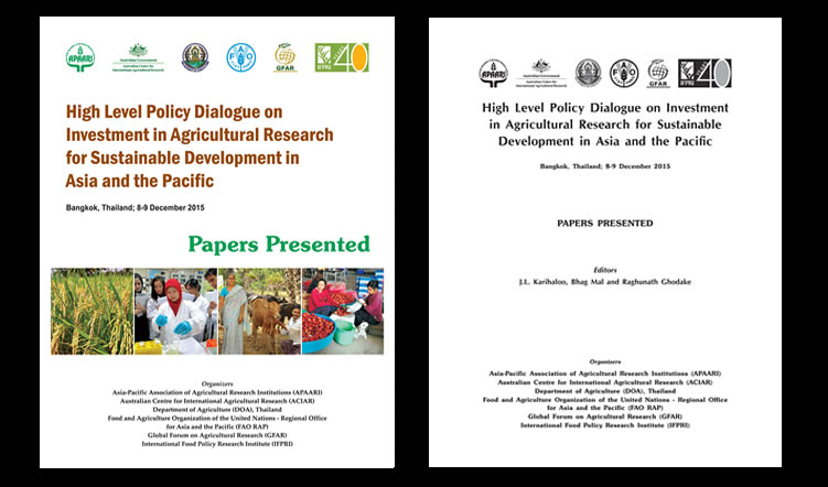High Level Policy Dialogue on Investment in Agricultural Research for Sustainable Development in Asia and the Pacific, 8-9 December 2015 – Papers Presented