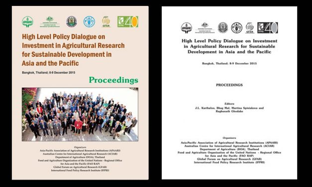 High Level Policy Dialogue on Investment in Agricultural Research for Sustainable Development in Asia and the Pacific, 8-9 December 2015 – Proceedings
