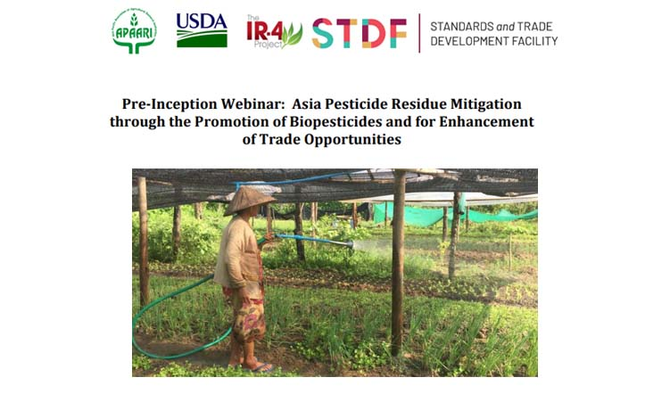 Pre-Inception Webinar:  Asia Pesticide Residue Mitigation through the Promotion of Biopesticides and for Enhancement of Trade Opportunities – Start Up