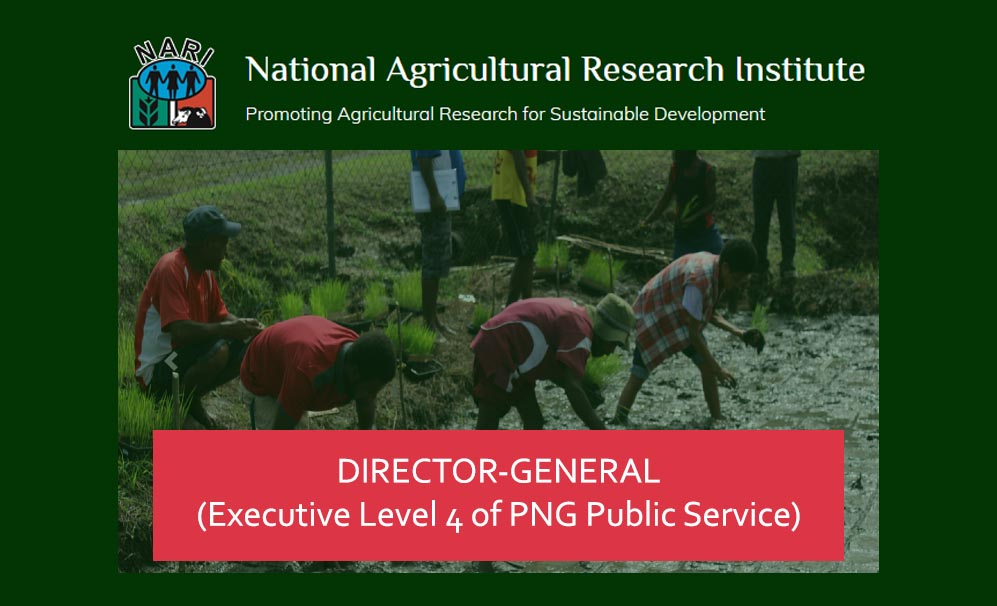 Applications for the position of Director-General – NARI-PNG, Deadline: 21 November 2020