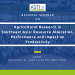 Regional Seminar on Agricultural Research in Southeast Asia: Resource Allocation, Performance and Impact on Productivity, 11 December 2020